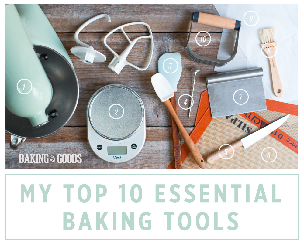 Top 10 Essential Baking Tools by Baking The Goods
