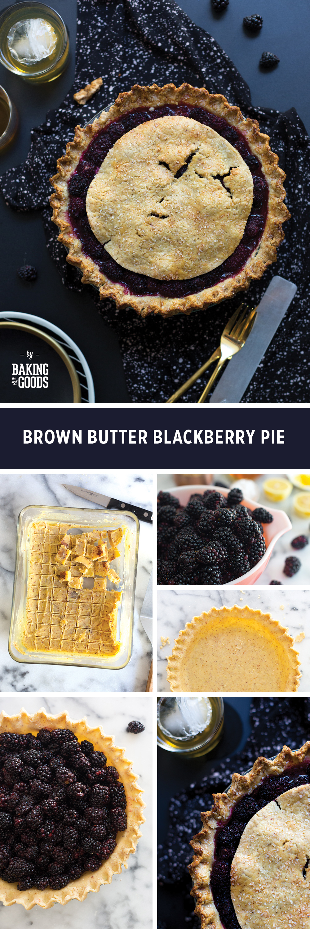 Brown Butter Blackberry Pie by Baking The Goods