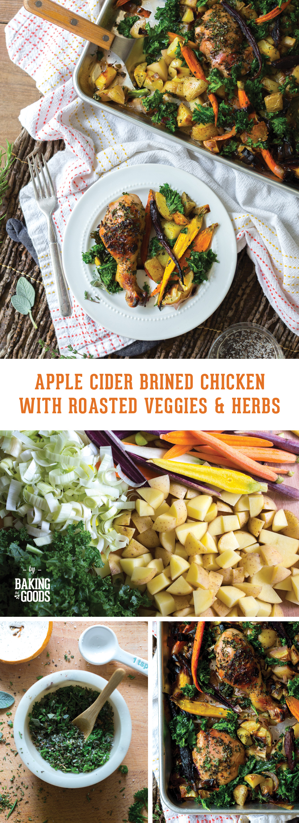 Apple Cider Brined Chicken with Roasted Veggies & Herbs by Baking The Goods