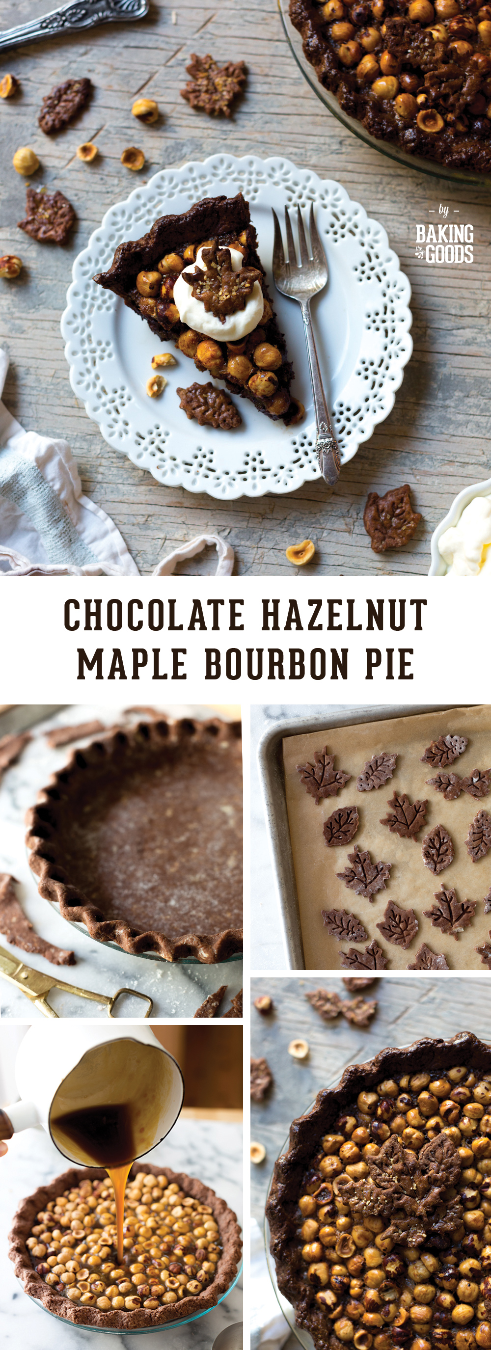 Chocolate Hazelnut Maple Bourbon Pie by Baking The Goods
